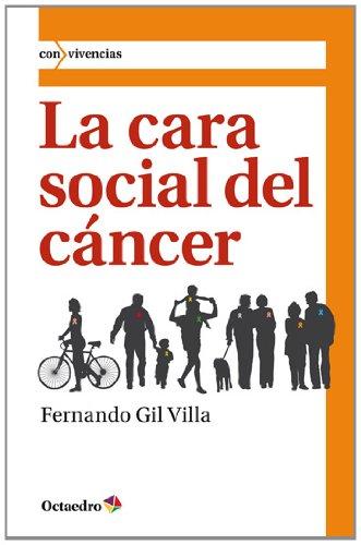 9788499212593: La cara social del cáncer: 18 (Con vivencias)