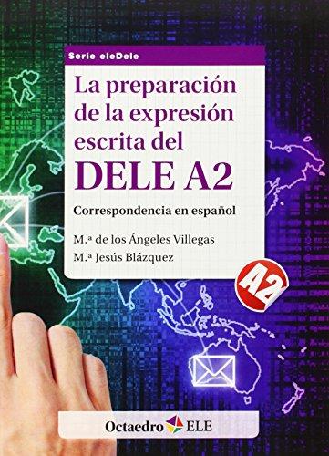9788499212845: La preparación de la expresión escrita del DELE A2: Correspondencia en español (Octaedro ELE)