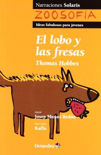 Lobo y las fresas, El. (Con actividades didácticas).: Hobbes, Thomas / Miñoz Redón, Josep / ...