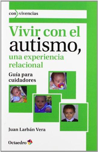 9788499213378: Vivir con el autismo, una experiencia relacional