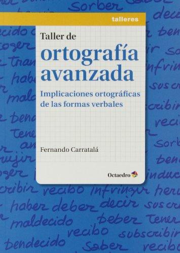 Taller de ortografía avanzada: Implicaciones ortográficas de: Carratalá Teruel, Fernando