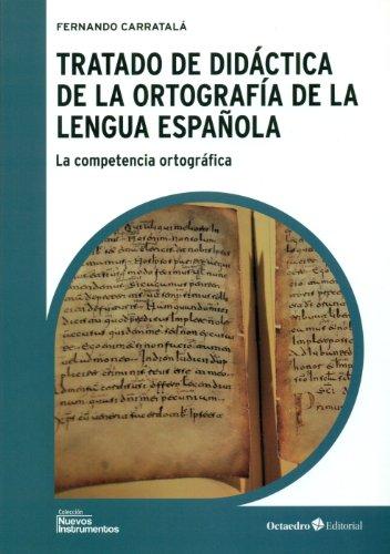 Tratado de didáctica de la ortografía de: Fernando Carratalá Teruel