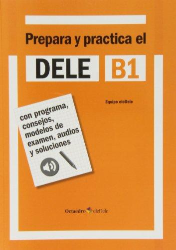 9788499213996: PREPARA Y PRACTICA EL DELE B1