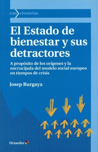 9788499214016: El Estado de bienestar y sus detractores: a propósito de los orígenes y la encrucijada del modelo social europeo en tiempos de crisis