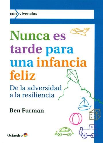 9788499214320: Nunca es tarde para tener una infancia feliz: De la adversidad a la resiliencia (Con vivencias)