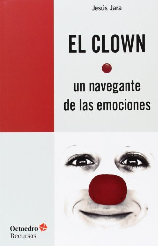 9788499215372: CLOWN, EL/UN NAVEGANTE DE LAS EMOCIONES RE-142