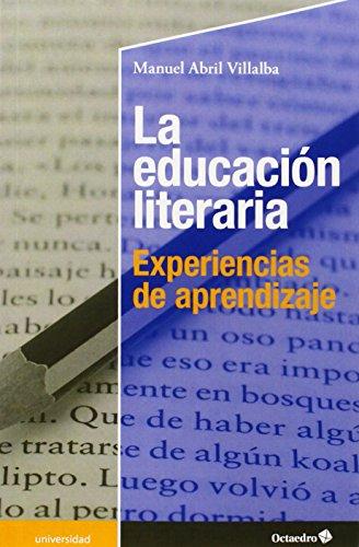 9788499216225: La educación literaria: Experiencias de aprendizaje (Educación - Psicopedagogía)