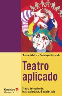 9788499216539: Teatro Aplicado. Teatro Del Oprimido, TeatrO