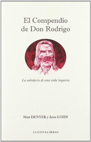 El compendio de Don Rodrigo. La sabiduría: Denyer, Matt y