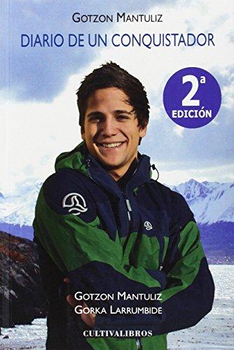 9788499232836: Gotzon Mantuliz. Diario de Un Conquistador (2ª Edición) (Spanish Edition)