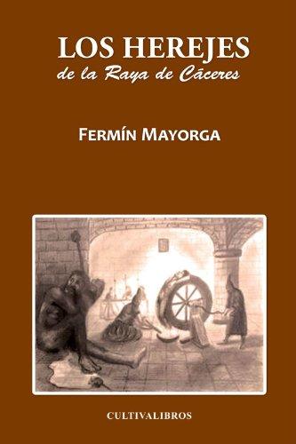 9788499234090: Los Herejes De La Raya De Cáceres (Autor)