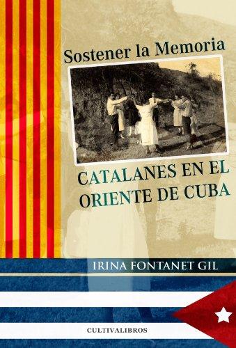 9788499234779: Sostener la memoria. Catalanes en el oriente de Cuba. (Spanish Edition)