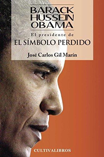 9788499235349: Barak Husein Obama: El Presidente De El Símbolo Perdido (Autor)