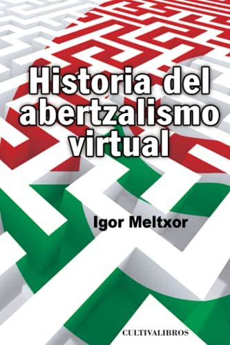 9788499236117: Historia del abertzalismo virtual (Spanish Edition)