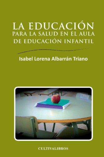 9788499236544: La Educación Para La Salud En El Aula De Educación Infantil (Estudios)