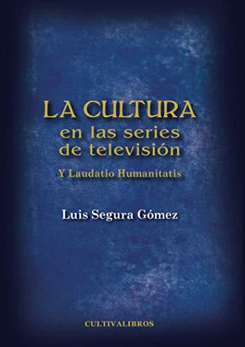 9788499237749: La Cultura En Las Series De Televisión (Autor)