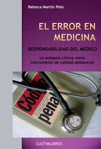 9788499238500: El Error En Medicina. Responsabilidad Del Médico. (Spanish Edition)
