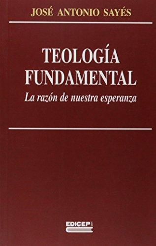 9788499250007: Teologia fundamental - la razon de nuestra Esperanza (3ª ed.)