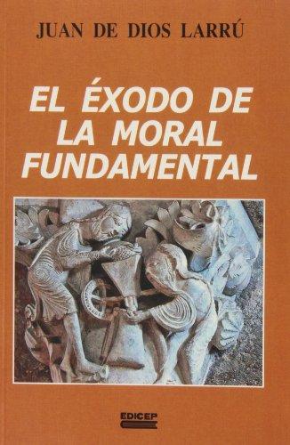 9788499250038: El éxodo de la moral fundamental : la fecundidad de la renovación de la moral a la luz de Veritatis Splendor