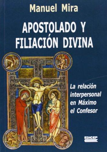 9788499250533: Apostolado y filiacion divina : larelacion interpersonal en maximo el confesor