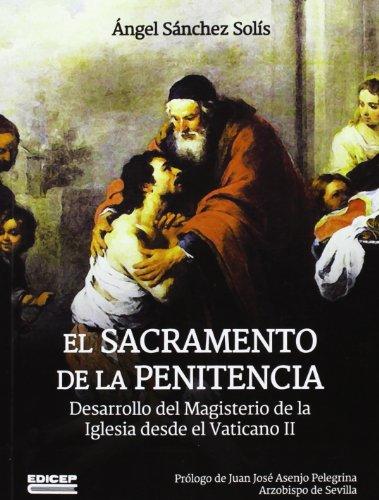 9788499250991: El Sacramento de la penitencia : desarrollo del magisterio de la iglesia desde el vaticano II