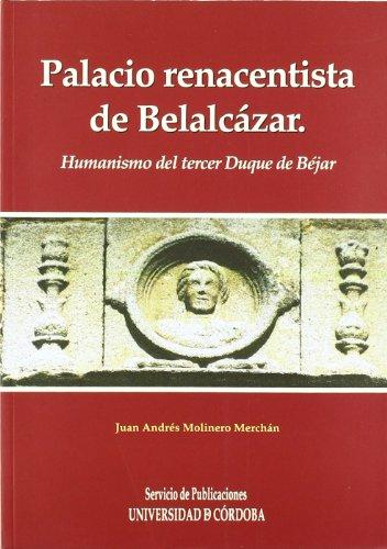 9788499270685: Palacio renacentista del Castillo de Belalcázar. Humanismo del tercer Duque de Béjar