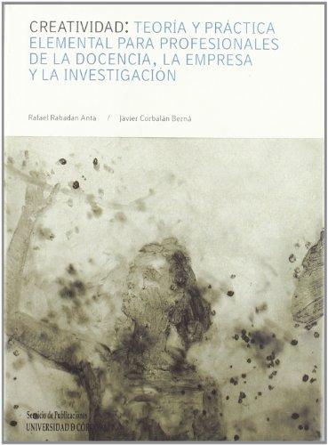 Creatividad : teoría y práctica elemental para: Corbalán Berná, Javier/