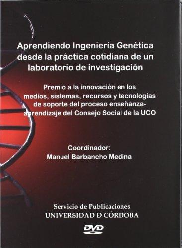 Aprendiendo ingeniería genética desde la práctica cotidiana: Barbancho Medina, Manuel