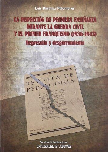 9788499270951: INSPECCION DE PRIMERA ENSE¥ANZA DURANTE GUERRA CIVIL