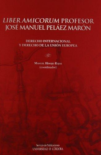 9788499271156: Liber amicorum: Profesor José Manuel Pelaez Maron. Derecho Internacional y Derecho de la Union Europea