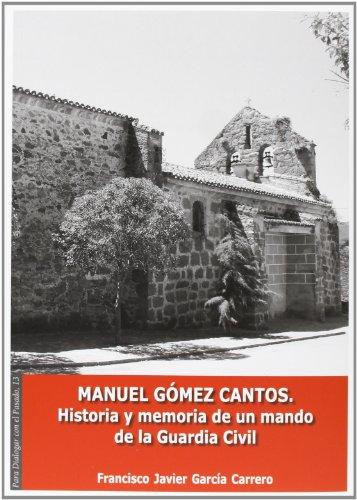9788499271316: Manuel Gómez Cantos: historia y memoria de un mando de la Guardia Civil