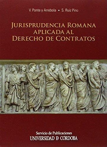 9788499271606: Jurisprudencia romana aplicada al Derecho de Contratos