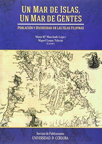 9788499271651: Un mar de islas, un mar de gentes. Población y diversidad en las islas Filipinas
