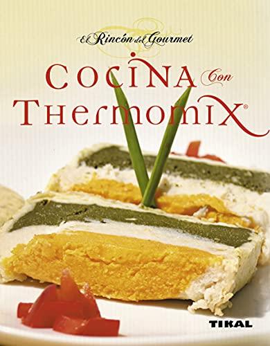 9788499280486: Cocina Con Thermomix (El Rincon Del Gourmet) (El Rincón Del Gourmet)