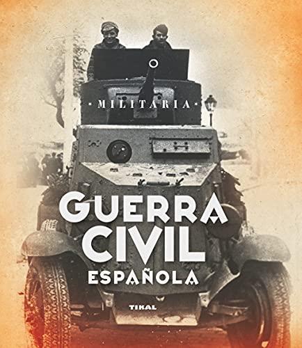 9788499280714: Guerra Civil Española - Colección Militaria