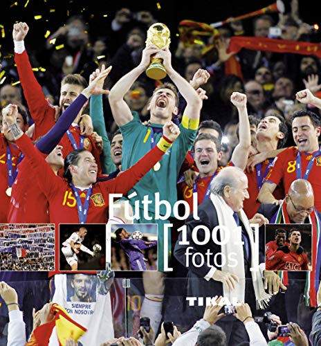 9788499280882: El fútbol / Soccer: 1001 Fotos / 1001 Photos (Spanish Edition)