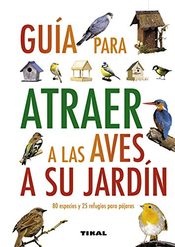 9788499280912: Guia para Atraer Aves a su Jardin