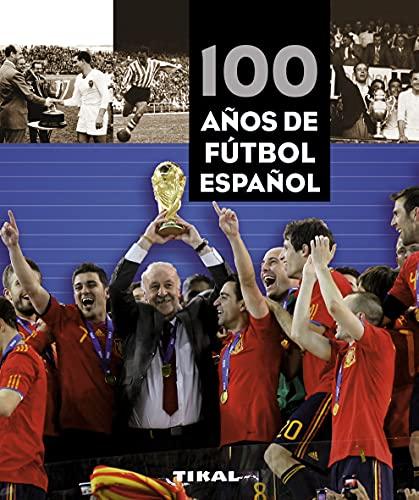 9788499280981: 100 años de fútbol español (Pequeños Tesoros)