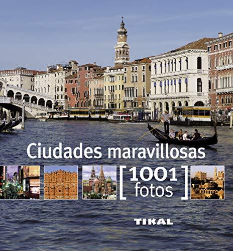9788499281292: Ciudades maravillosas (1001 Fotos)