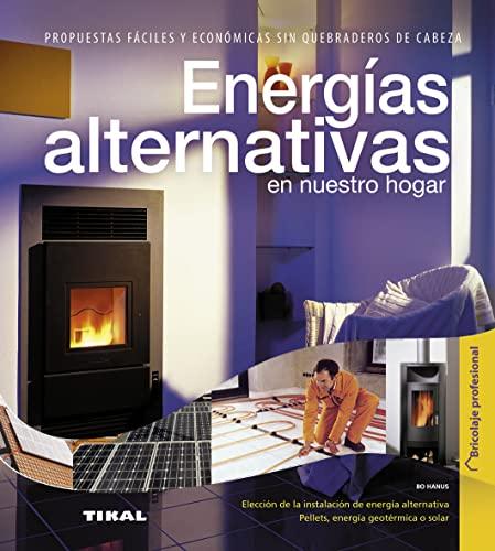 9788499281582: Energías alternativas en nuestro hogar (Bricolaje profesional)