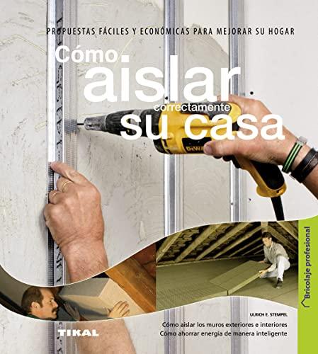 9788499281599: Como aislar correctamente su casa / How properly insulate your home (Spanish Edition)