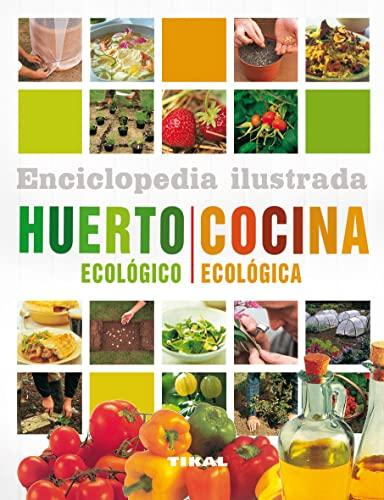 9788499281858: Huerto ecológico. Cocina ecológica (Enciclopedia ilustrada)