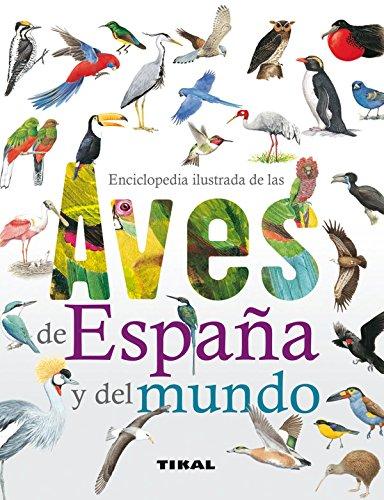 9788499281889: Enciclopedia ilustrada de las aves de España y del mundo