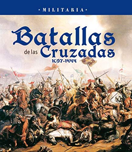 9788499281902: Batallas de las Cruzadas 1097-1444 (Militaria)