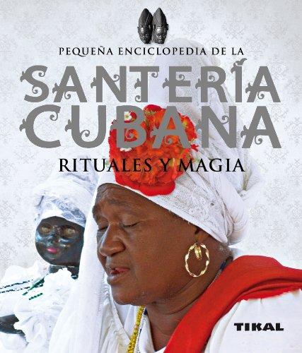 9788499281940: Santería cubana, rituales y magia (Pequeña Enciclopedia)