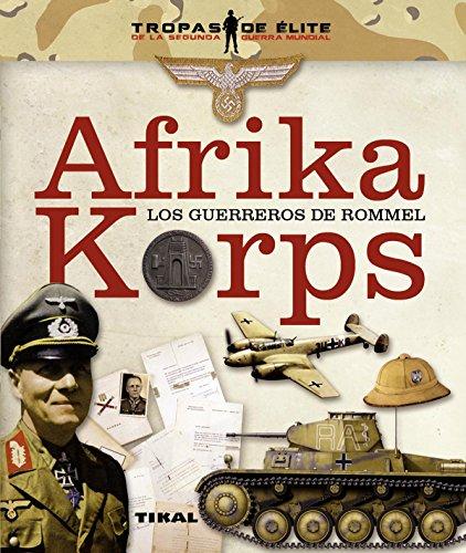 9788499282008: Afrika Korps. Los guerreros de Rommel (Tropas de élite)