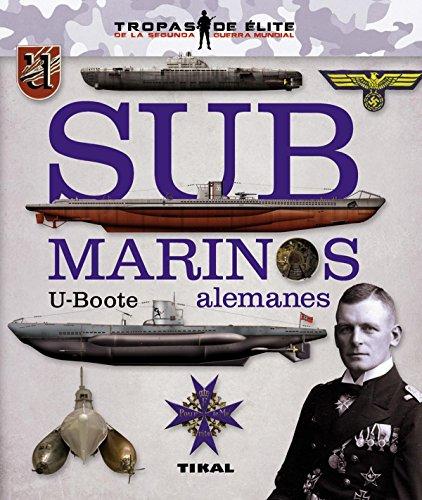 9788499282015: Submarinos alemanes. U-Boote (Tropas de élite)