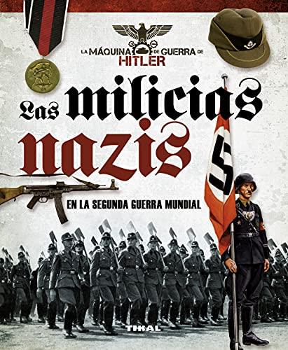 9788499282374: Las milicias nazis en la segunda guerra mundial
