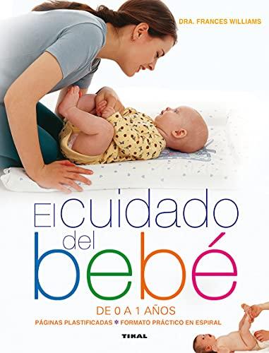 9788499282381: El cuidado del bebé de 0 a 1 años