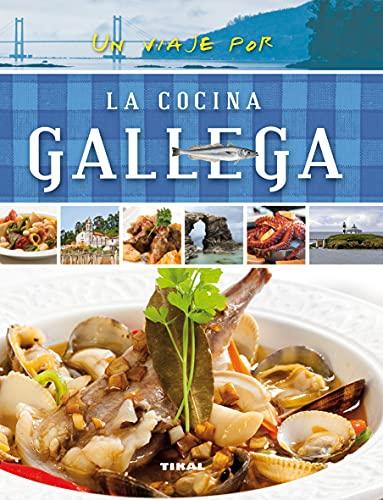 9788499282473: Un viaje por la cocina gallega